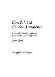 Kön och våld – Gender & Violence. Ett nordiskt forskningsprogram 2000-2004 – slutrapport/A Nordic Research Programme 2000-2004 – Final Report (TemaNord 2005:544).