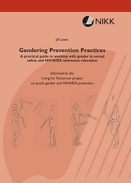 Gendering Prevention Practices. A practical guide to working with gender in sexual safety and HIV/AIDS awareness education