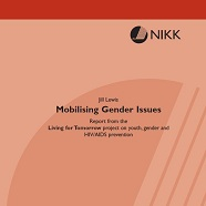 Mobilising Gender Issues: Report from the Living for Tomorrow Project on youth, gender and HIV/AIDS prevention