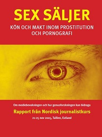 Frontp_NIKKpub2005_prostitution_unge, køn og pornografi_SexSäljer-Journalistrapport