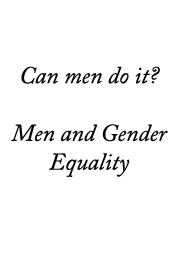 Can men do it? Men and Gender Equality – The Nordic Experience. Nordic Council of Ministers (TemaNord 2003:510)
