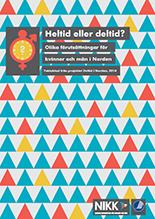 Heltid eller deltid? Olika förutsättningar för kvinnor och män i Norden